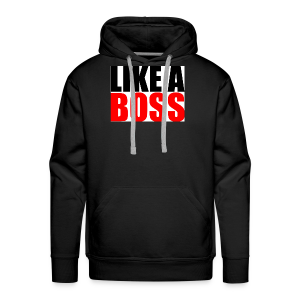 bigstock Text Quote Design Like a Boss 56112392 - Men's Premium Hoodie
