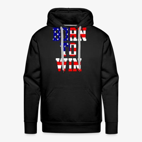 Born To Win American flag - Men's Premium Hoodie