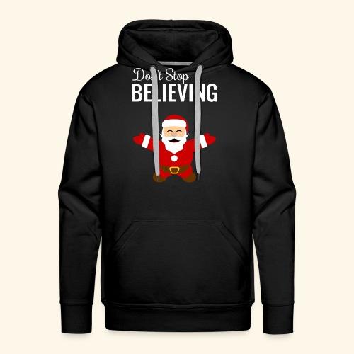 santa claus don t stop believing - Men's Premium Hoodie