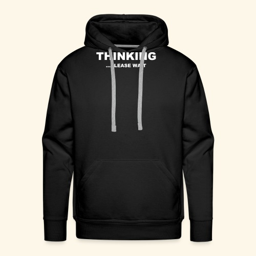THINKING PLEASE WAIT - Men's Premium Hoodie
