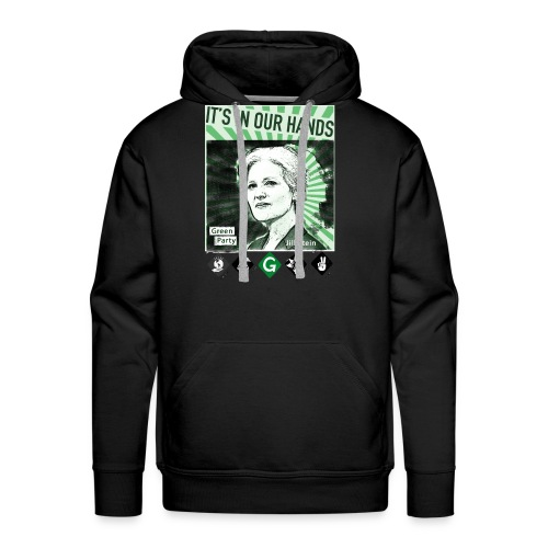 Its_In_Our_Hands-Jill_Stein-Green_Party - Men's Premium Hoodie