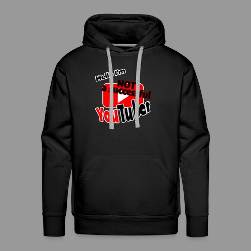 Hello I'm NOT a successful YouTuber - Men's Premium Hoodie