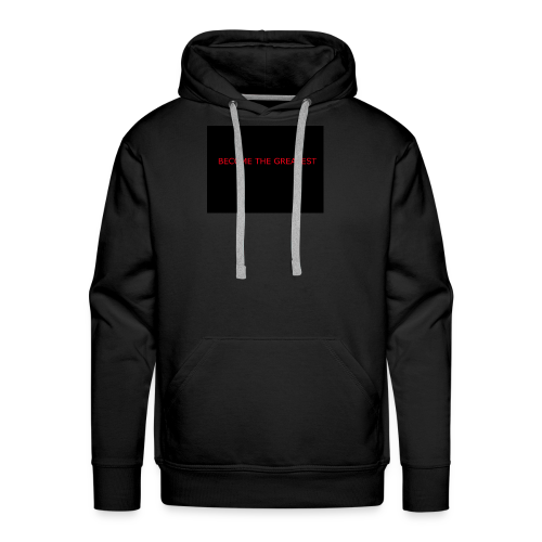 become the greatest - Men's Premium Hoodie