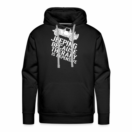 JEEPING Because therapy is expensive - Men's Premium Hoodie