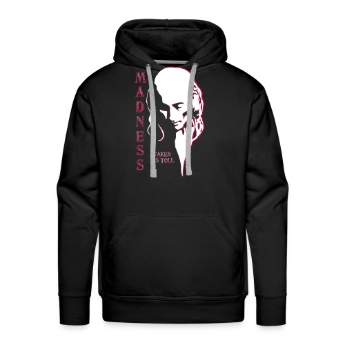 Madness Takes Its Toll - Men's Premium Hoodie