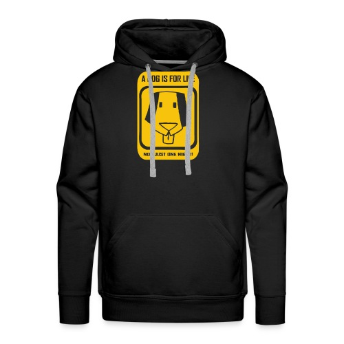 A dog is for life not just one night t shirt - Men's Premium Hoodie