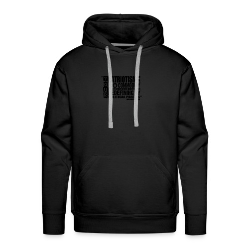 Patriotism Quote - Men's Premium Hoodie
