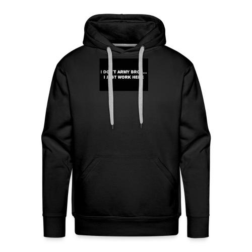 i dont army - Men's Premium Hoodie