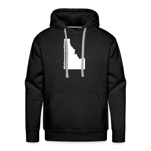 Hike Something Idaho - Men's Premium Hoodie