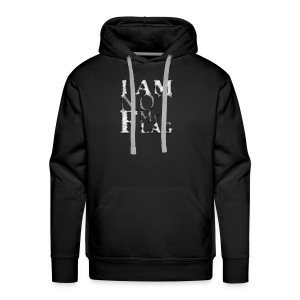 I am NOT my flag - Men's Premium Hoodie