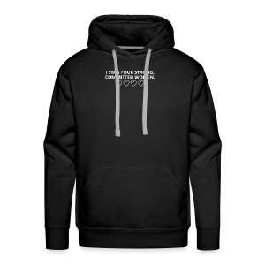 I STAN FOUR STRONG COMMITTED WOMEN - Men's Premium Hoodie