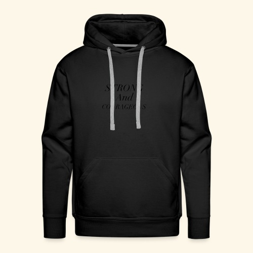 Strong and Courageous - Men's Premium Hoodie