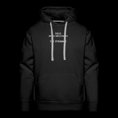 The Struggle Shirts - Men's Premium Hoodie