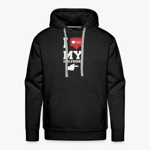 I love my girlfriend - Men's Premium Hoodie