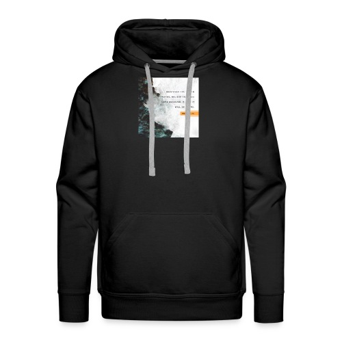 Believe Mark 11:24 - Men's Premium Hoodie