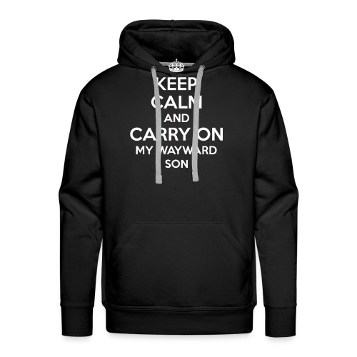 Keep Calm And Carry On My Wayward Son Cool Hoodie - Men's Premium Hoodie