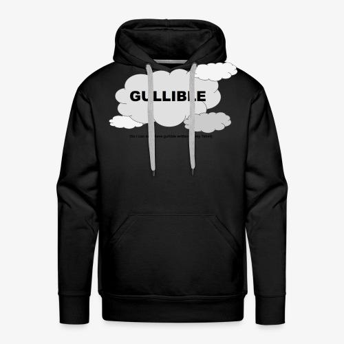 Gullible Tshirt - Men's Premium Hoodie
