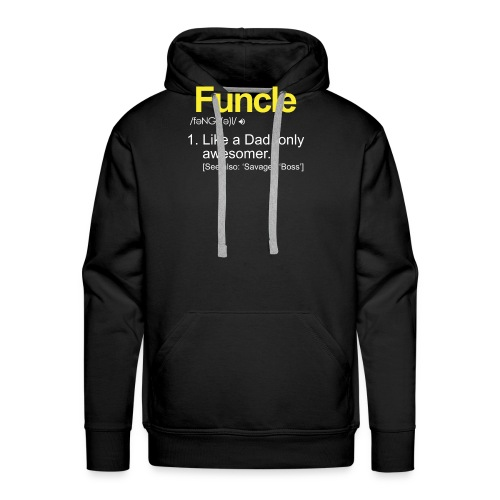 The FUNCLE Shirt - Like A Dad Only Awesomer - Men's Premium Hoodie