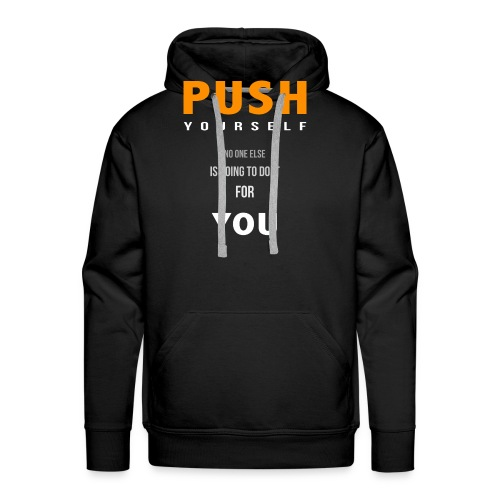 Push yourself - Men's Premium Hoodie