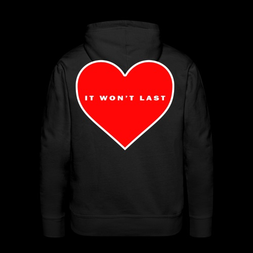 It won't Last - Men's Premium Hoodie