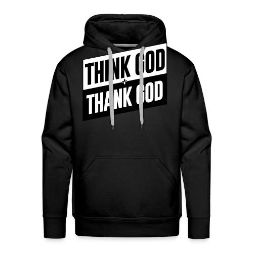 THINK GOD - THANK GOD - Men's Premium Hoodie
