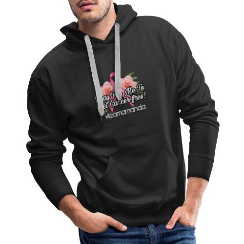 Pray for me to get cancer free - Men's Premium Hoodie