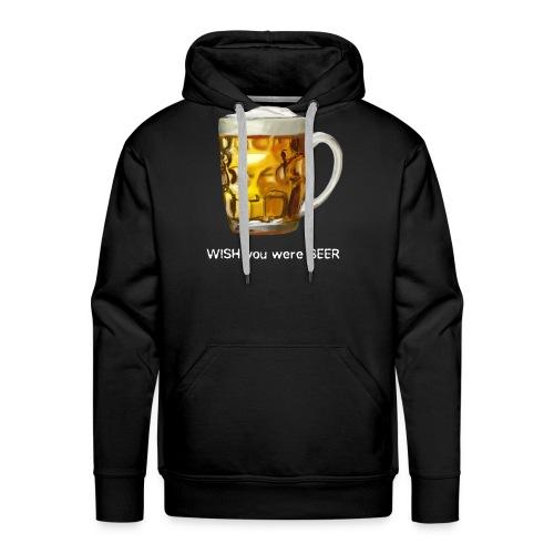 I WISH you were BEER - Men's Premium Hoodie