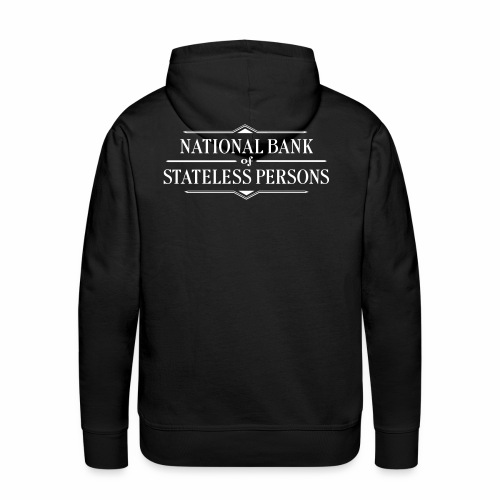 National Bank of Stateless Persons - Men's Premium Hoodie