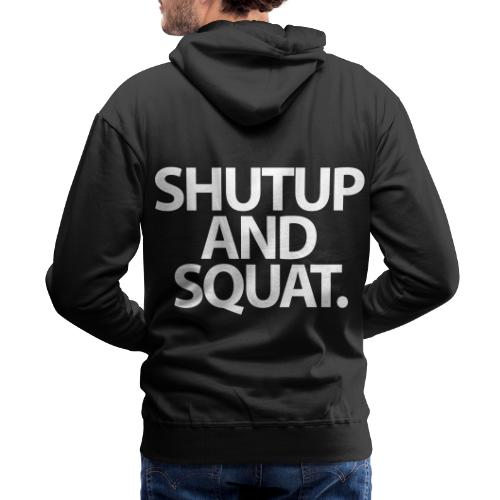 Shutup type Gym Motivation - Men's Premium Hoodie
