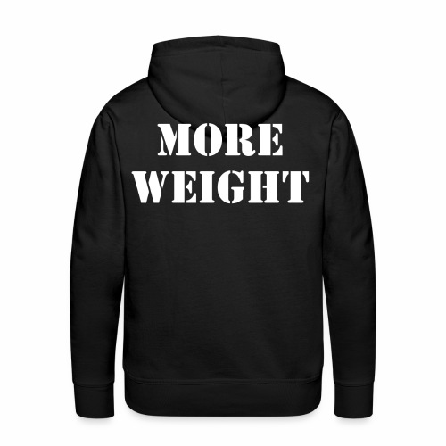 """More weight"" Quote by Giles Corey in 1692. - Men's Premium Hoodie"