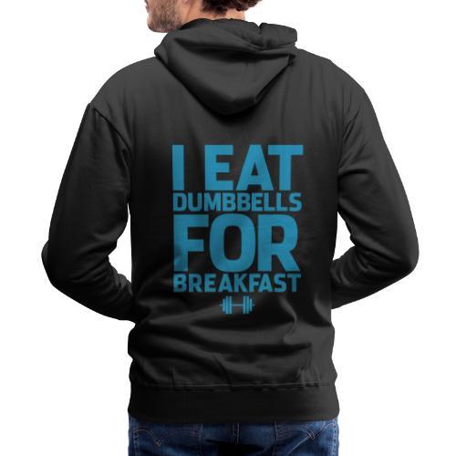 I Eat Dumbbells Gym Motivation - Men's Premium Hoodie
