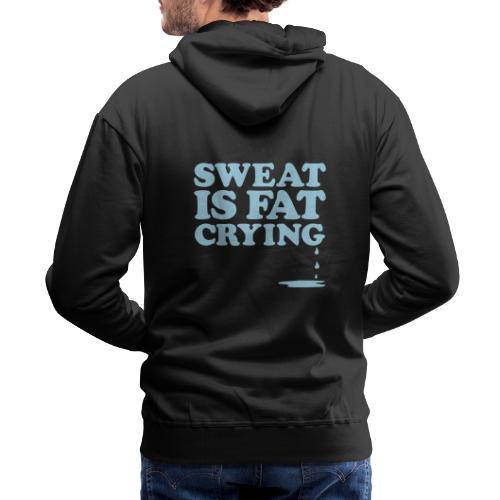 Sweat Is Gym Motivation - Men's Premium Hoodie