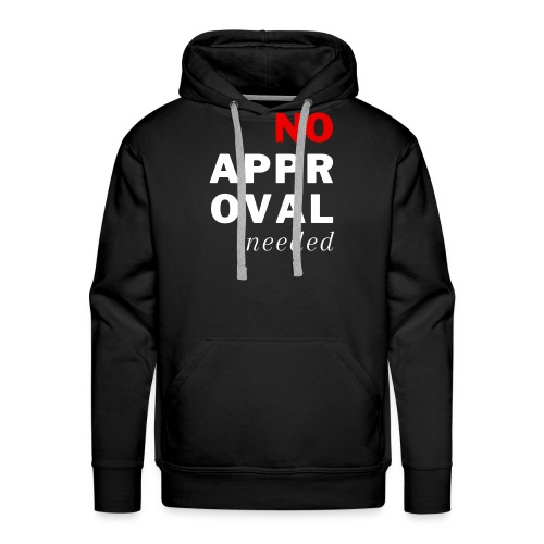 No Approval Needed - Men's Premium Hoodie