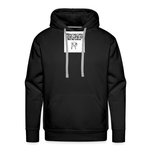 Funny school quote jumper - Men's Premium Hoodie