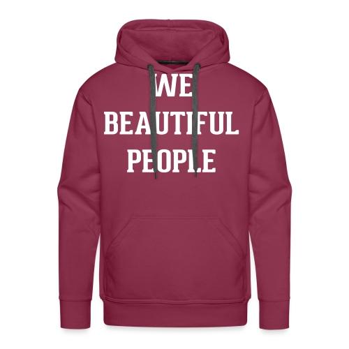 We Beautiful People - Men's Premium Hoodie