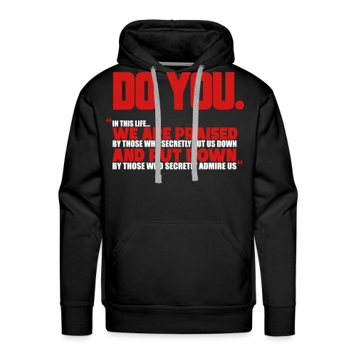 Do You - Men's Premium Hoodie