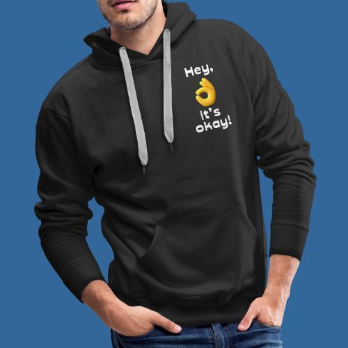 Hey, it's okay! - Men's Premium Hoodie