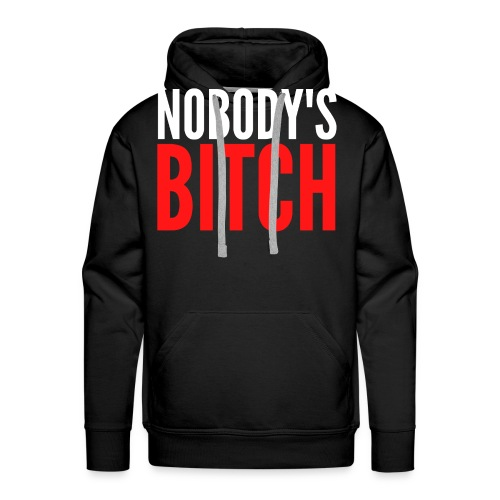 Nobody's Bitch (red & white version) - Men's Premium Hoodie
