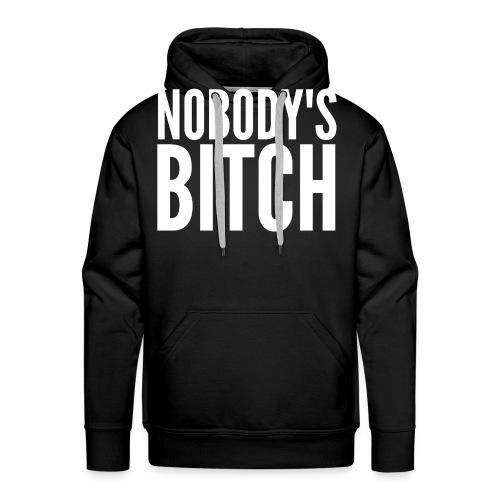 NOBODY'S BITCH - Men's Premium Hoodie