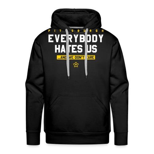 Pittsburgh Everybody Hates Us - Men's Premium Hoodie