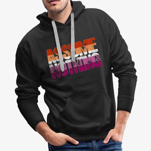 Assume Nothing Lesbian Pride - Men's Premium Hoodie