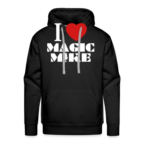 I Heart Magic Mike T-Shirt - Men's Premium Hoodie