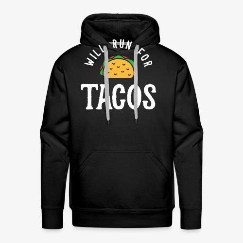 Will Run For Tacos - Men's Premium Hoodie