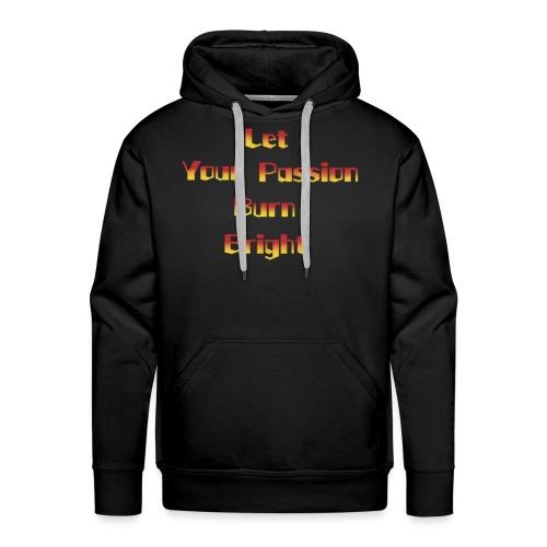 let your passion burn bright - Men's Premium Hoodie