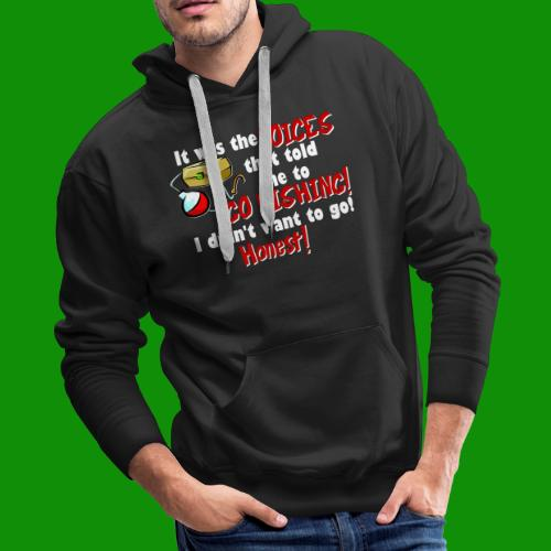 Voices Told Me to Go Fishing - Men's Premium Hoodie