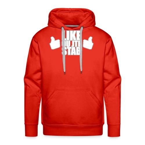 Like ou jte stab - Men's Premium Hoodie