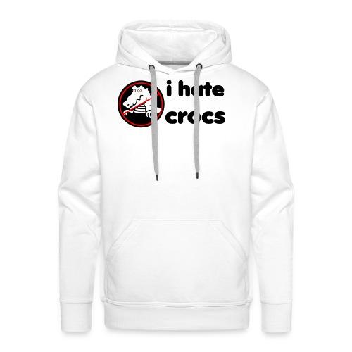 I Hate Crocs shirt - Men's Premium Hoodie