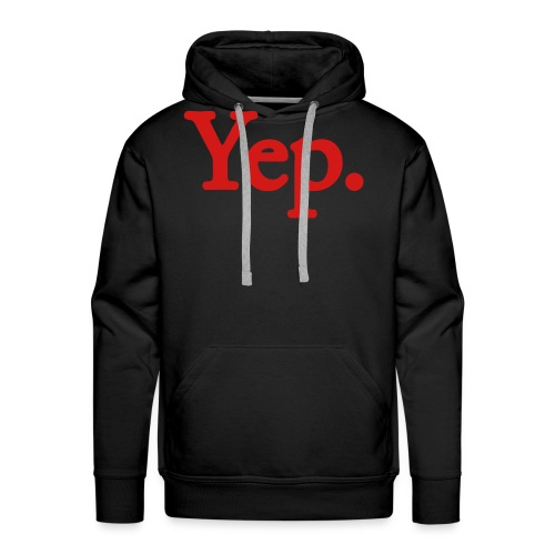 Yep. - 1c RED - Men's Premium Hoodie