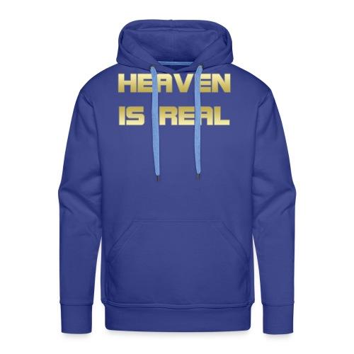 Heaven is real - Men's Premium Hoodie