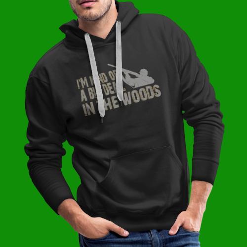 Big Deal in the Woods - Men's Premium Hoodie